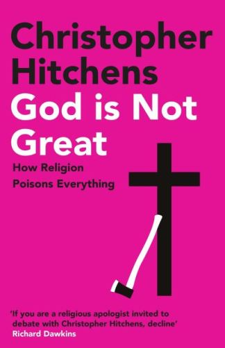 God Is Not Great - Hitchens Christopher
