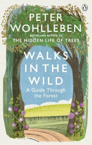 Walks in the wild - Peter Wohlleben