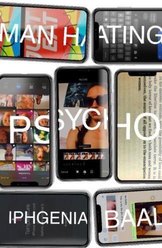 Man hating psycho - Iphgenia Baal