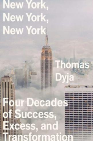 New York, New York, New York - Tom Dyja