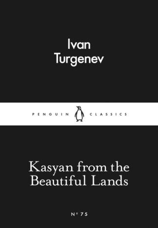 Kasyan from the Beautiful Lands - Ivan Turgenev