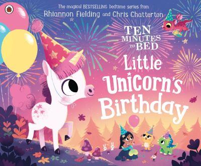 Little Unicorn's Birthday - Rhiannon Fielding