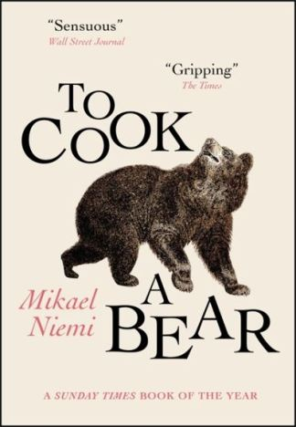 To Cook a Bear - Niemi Mikael