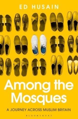 Among the Mosques - Ed Husain