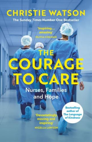 The Courage to Care - Watson Christie