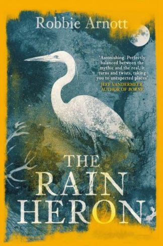 The Rain Heron - Robbie Arnott