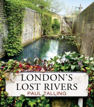 London's Lost Rivers - Paul Talling