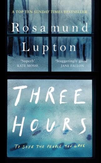 Three Hours - Rosamund Lupton