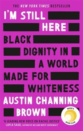 I'm Still Here - Austin Channing Brown