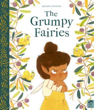 The Grumpy Fairies - Bethan Stevens