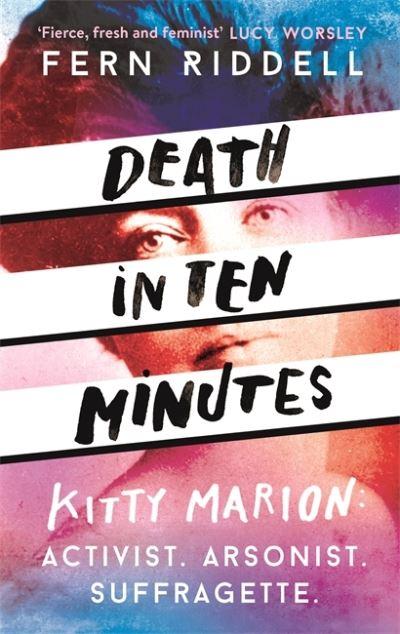 Death in Ten Minutes: Kitty Marion - Fern Riddell