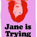 Jane Is Trying - Isy Suttie