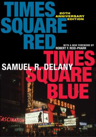 Times Square Red, Times Square Blue 20Th Anniversary Edition - Samuel R. Delany