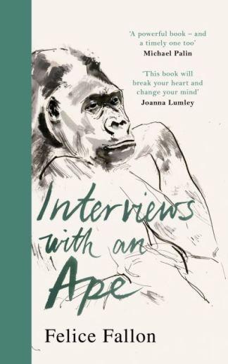 Interviews With an Ape - Felice Fallon
