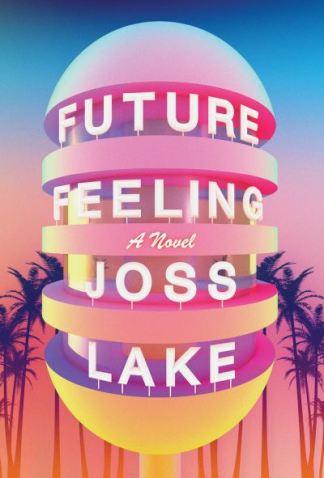 Future Feeling - Joss Lake