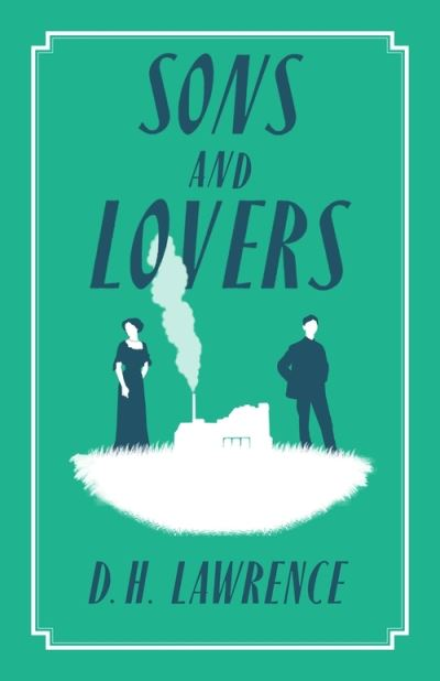 Sons and Lovers - H Lawrence (aut D