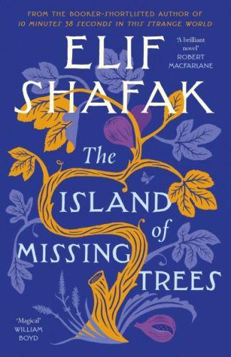 The Island of Missing Trees - Shafak Elif