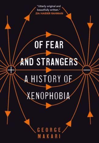 Of Fear and Strangers - George Makari