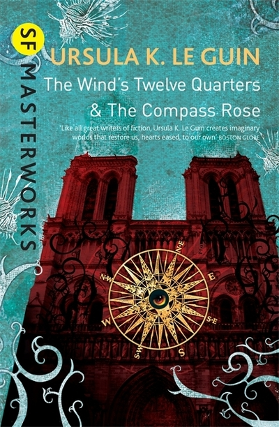 The Wind's Twelve Quarters and the Compass Rose - Guin, Ursula K. Le