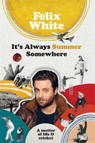 It's Always Summer Somewhere - Felix White