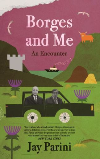 Borges and Me - Jay Parini