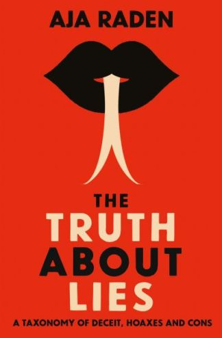 The Truth About Lies - Aja Raden