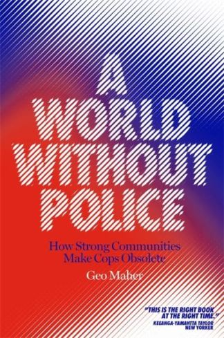 A World Without Police - Geo Maher