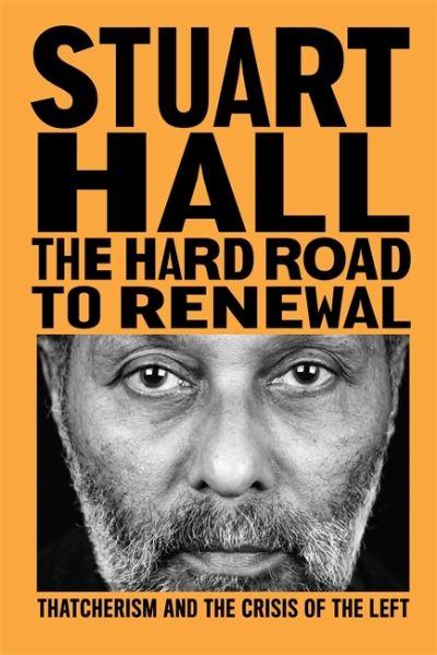 The Hard Road to Renewal - Stuart Hall