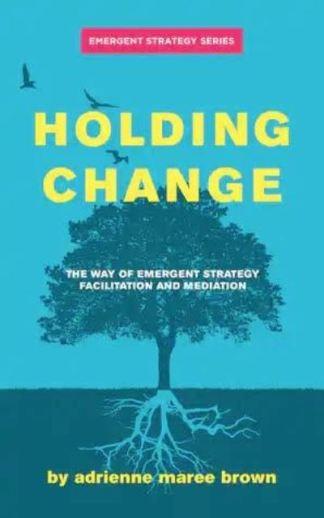 Holding Change - Adrienne M. Brown