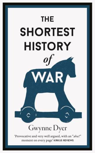 The Shortest History Of War - Gwynne Dyer