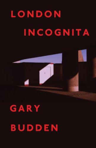 London Incognita - Gary Budden