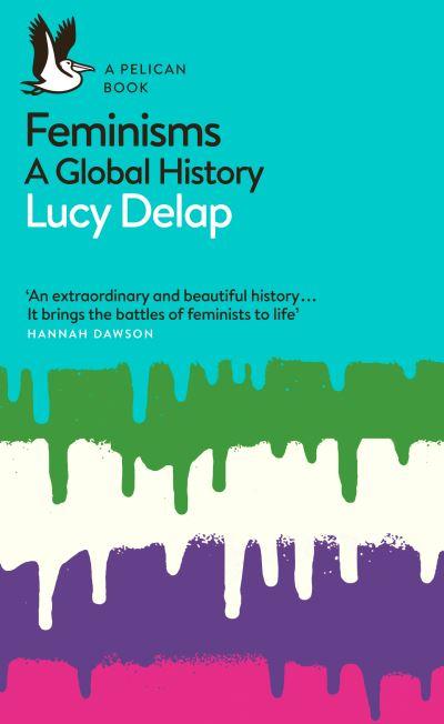 Feminisms - Lucy Delap