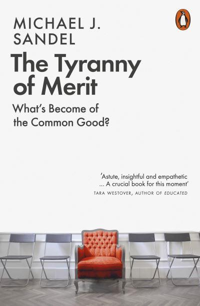 The Tyranny of Merit - Michael J. Sandel