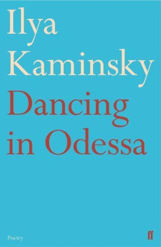 Dancing in Odessa - Ilya Kaminsky