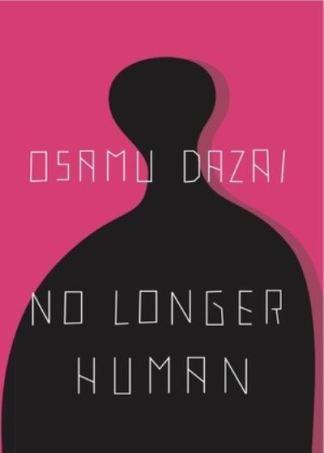 No Longer Human - Osamu Dazai