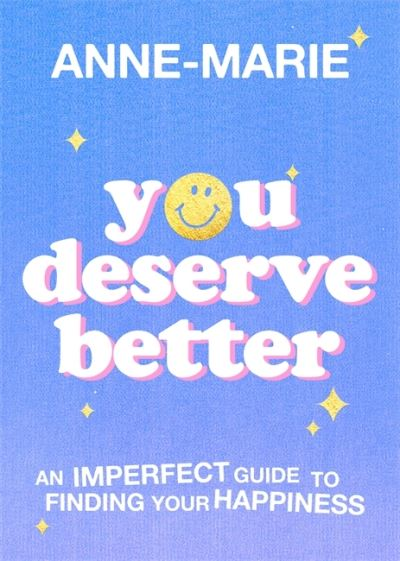 You Deserve Better -  Anne-Marie