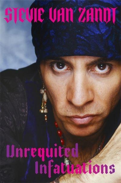 Unrequited Infatuations - Zandt, Steve Van