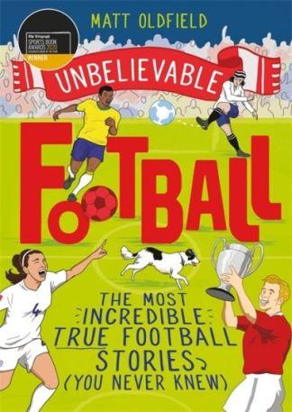 Unbelievable Football - Matt Oldfield