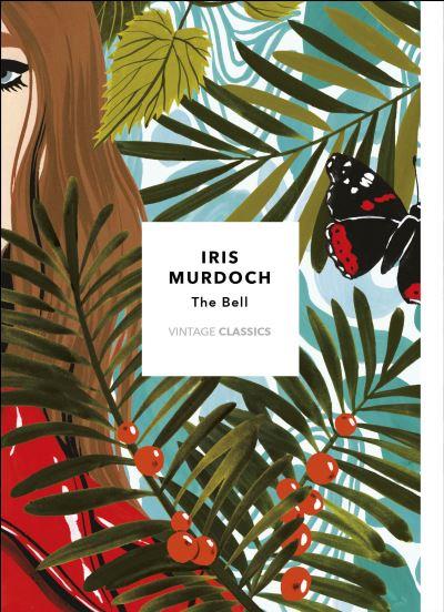 Bell: Vintage Classics Murdoch Series - Iris Murdoch