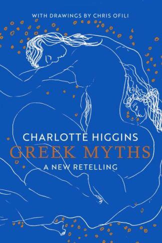 Greek Myths - Charlotte Higgins