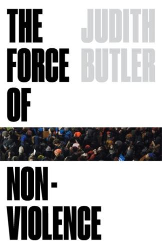 The force of nonviolence - Judith Butler