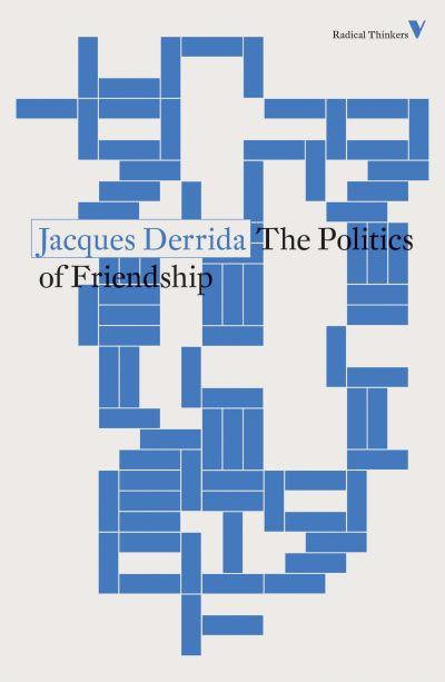 The Politics of Friendship - Jacques Derrida