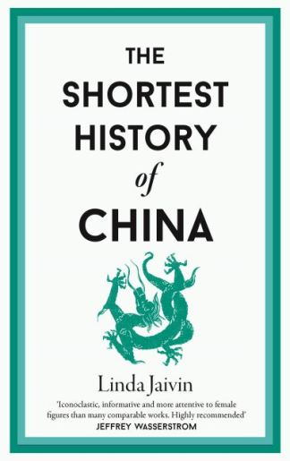 The Shortest History of China - Linda Jaivin