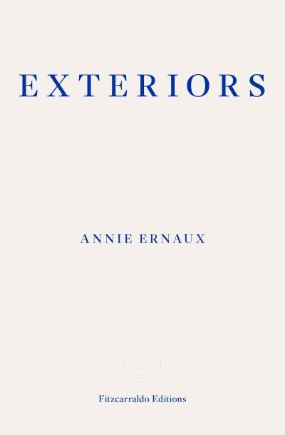 Exteriors - Annie Ernaux