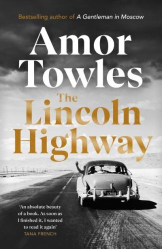 The Lincoln Highway - Towles Amor