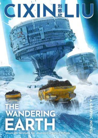 Cixin Liu's The Wandering Earth - Christophe Bec