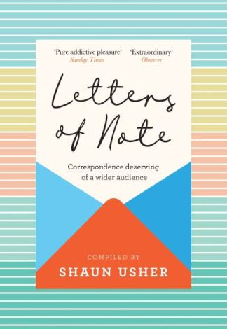 Letters of Note - Shaun Usher