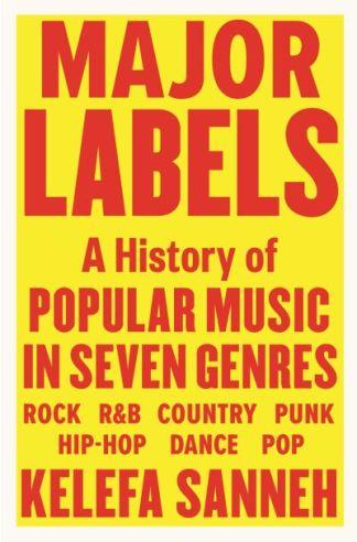 Major Labels - Kelefa Sanneh