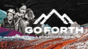 GoForth — New GoDaddy series celebrates brave adventurers