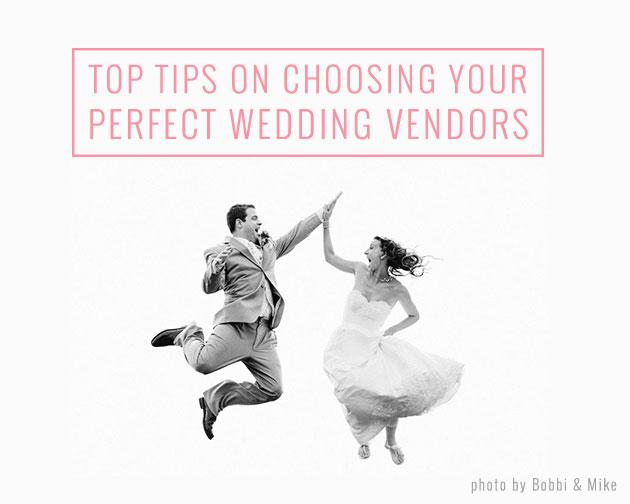 Expert Wedding Planning Tips: Choosing Your Wedding Vendors